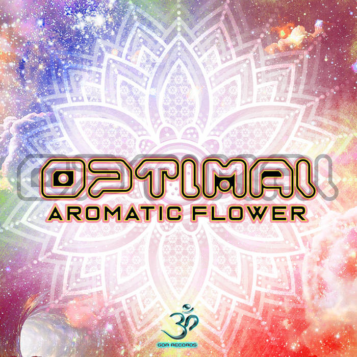 Goa Records - OPTIMAL - Aromatic Flower