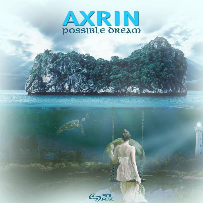 Sol Music - AXRIN - Possible Dream