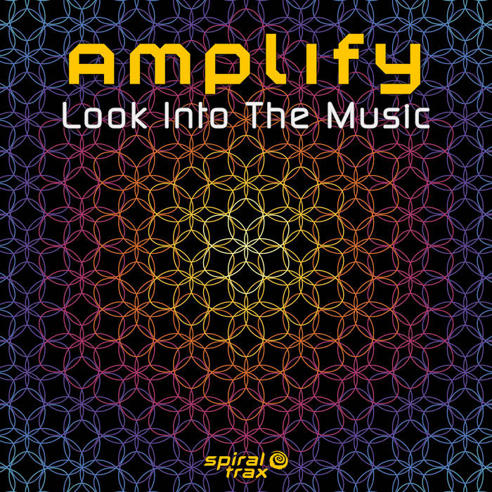 Spiral Trax Records - AMPLIFY - Look Into The Music