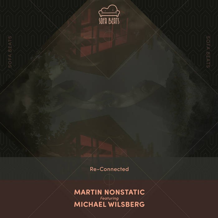 Sofa Beats Records - MARTIN NONSTATIC - Re-Connected
