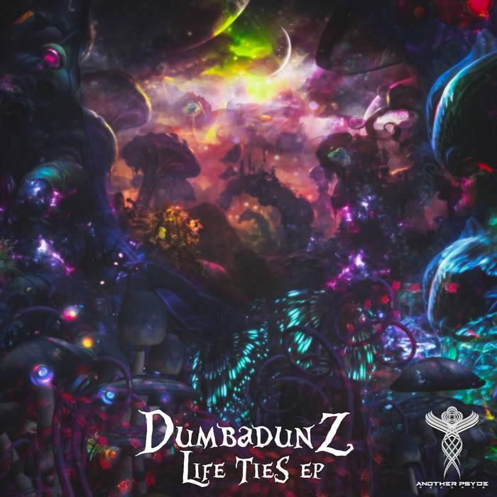 Another Psyde Records - DUMBADUNZ - Life Ties