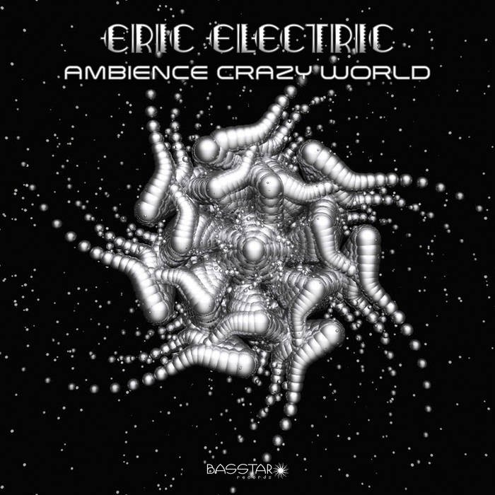 Bass-Star Records - ERIC ELECTRIC - Ambience Crazy World