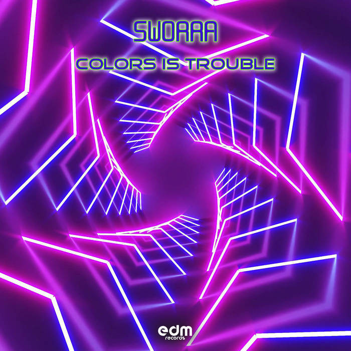 Edm Records - SWORRA - Colors Is Trouble