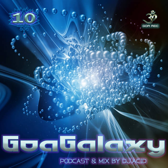 Goa Records - DJ ACID MIKE - Goa Galaxy v10 Podcast & Mix by DJ Acid Mike