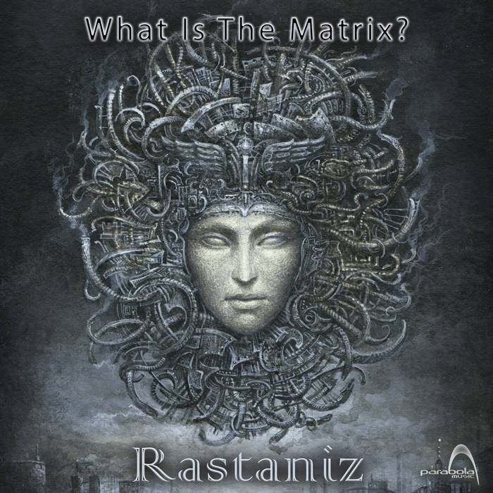 Parabola Music - RASTANIZ - What is the Matrix?