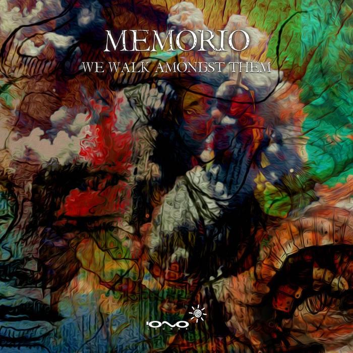 Iono Music - MEMORIO - We Walk Amongst Them