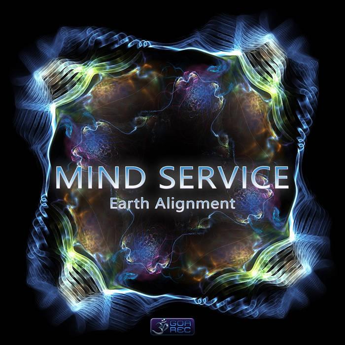 Goa Records - MIND SERVICE - Earth Alignment
