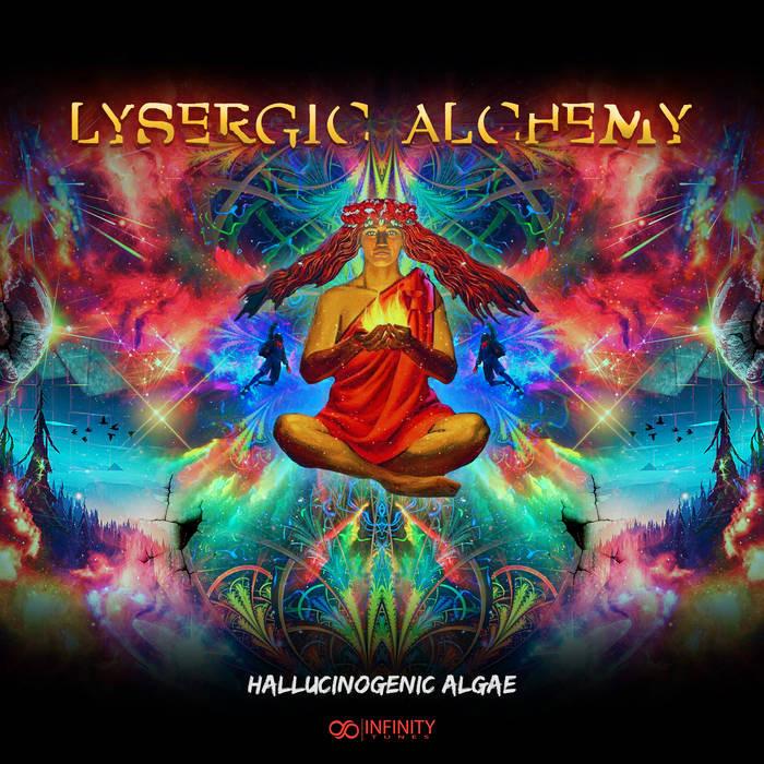 Infinity Tunes Records - LYSERGIC ALCHEMY - Hallucinogenic Algae