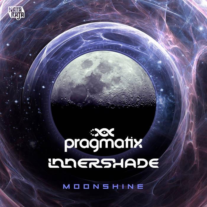 Nataraja Records - PRAGMATIX, INNER SHADE - Moonshine