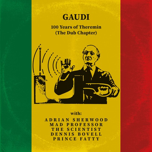 Dubmission Records - GAUDI - 100 Years of Theremin (The Dub Chapter)