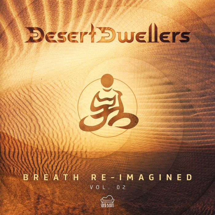 Sofa Beats Records - DESERT DWELLERS - Breath Re-Imagined Vol.2