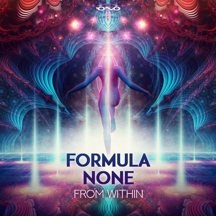 Iono Music - FORMULA NONE - From Within