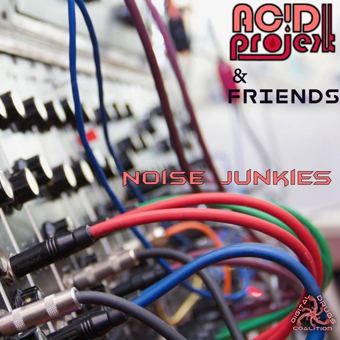 Digital Drugs Coalition - NOISE JUNKIES - Noise Junkies