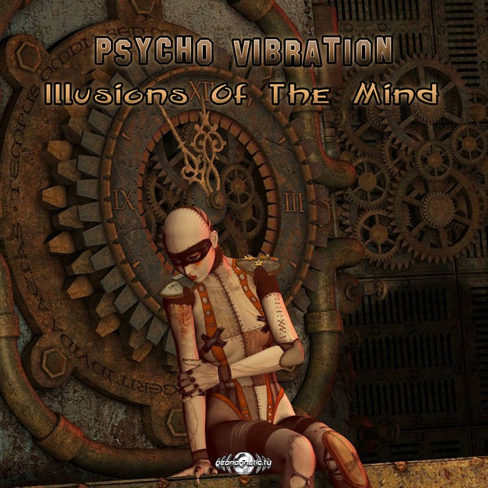 Geomagnetic.tv - PSYCHO VIBRATION - Illusions of The Mind