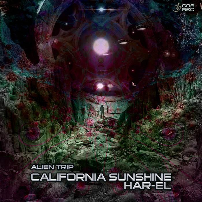 Goa Records - CALIFORNIA SHUNSHINE / HAR-EL - Alien Trip