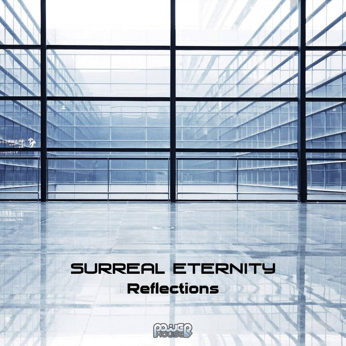 Power House - SURREAL ETERNITY - Reflections