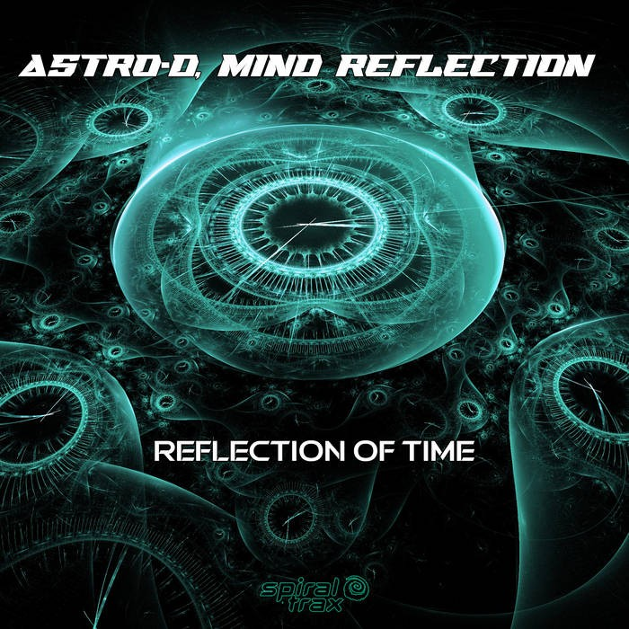 Spiral Trax Records - ASTRO-D, MIND REFLECTION - Reflection Of Time