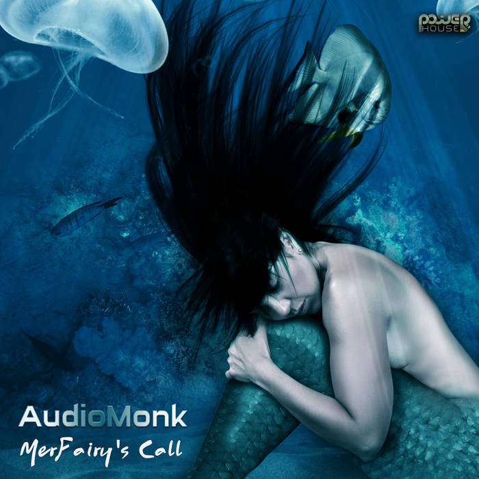 Power House - AUDIOMONK - MerFairy's Call