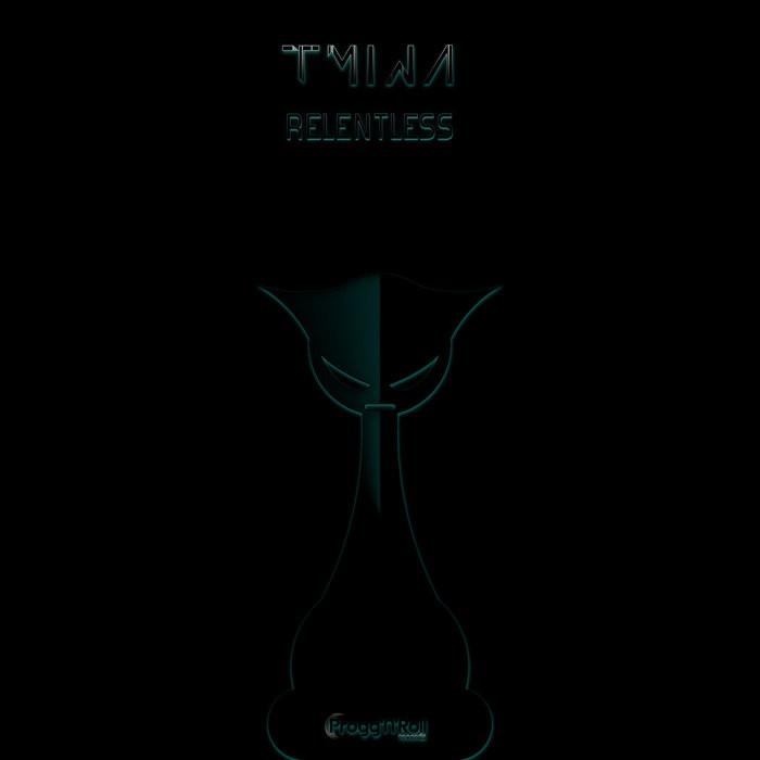 ProggNRoll Records - TMINA - Relentless