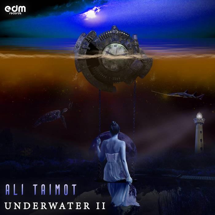 Edm Records - ALI TAIMOT - Underwater II