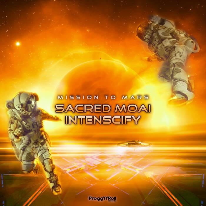 ProggNRoll Records - SACRED MOAI, INTENSCIFY - Mission To Mars