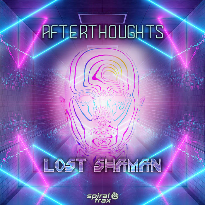 Spiral Trax Records - LOST SHAMAN - Afterthoughts
