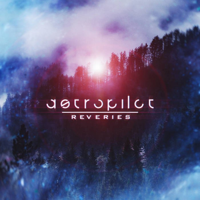 Astropilot Music - ASTROPILOT - Reveries