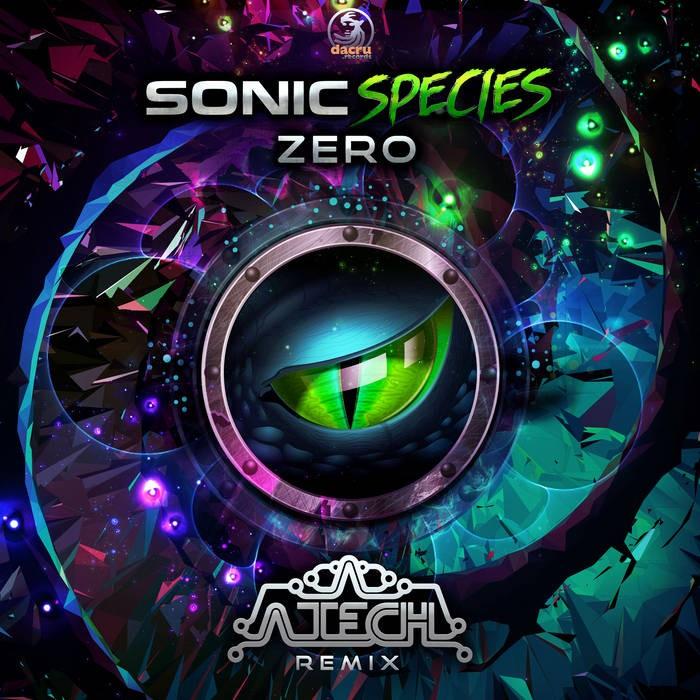 Dacru Records - SONIC SPECIES - Zero (A-Tech Remix)