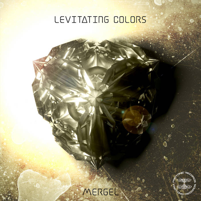 protonic records - MERGEL - Levitating Colors