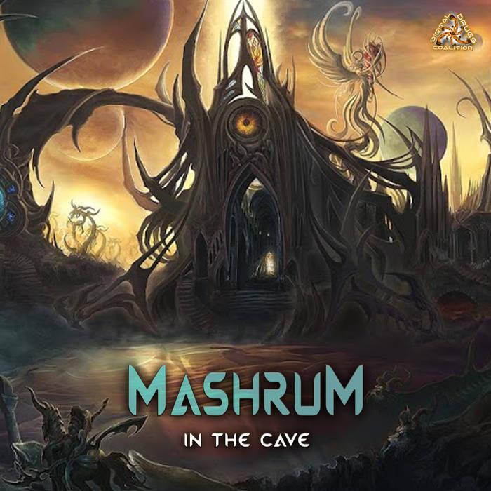 Digital Drugs Coalition - MASHRUM - In The Cave
