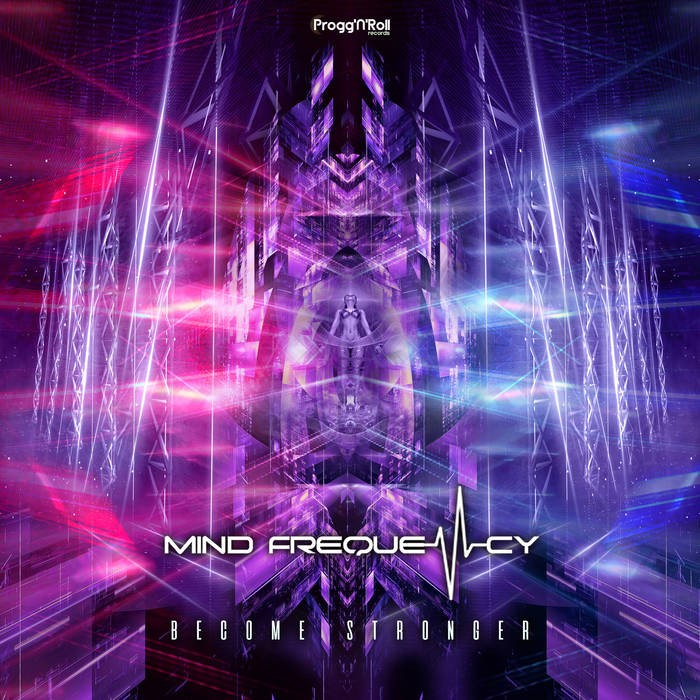 ProggNRoll Records - MIND FREQUENCY - Become Stronger