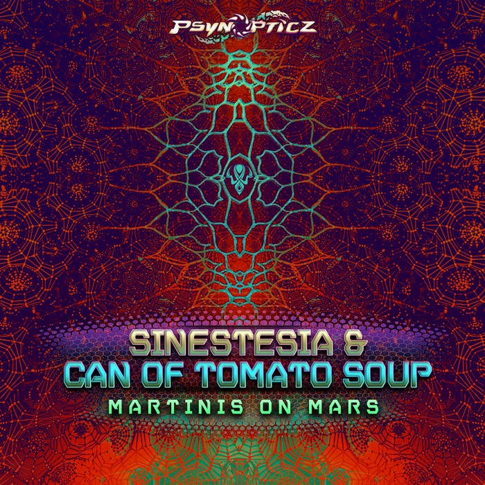 Psynopticz Records - CAN OF TOMATO SOUP, SINESTESIA - Martinis on Mars
