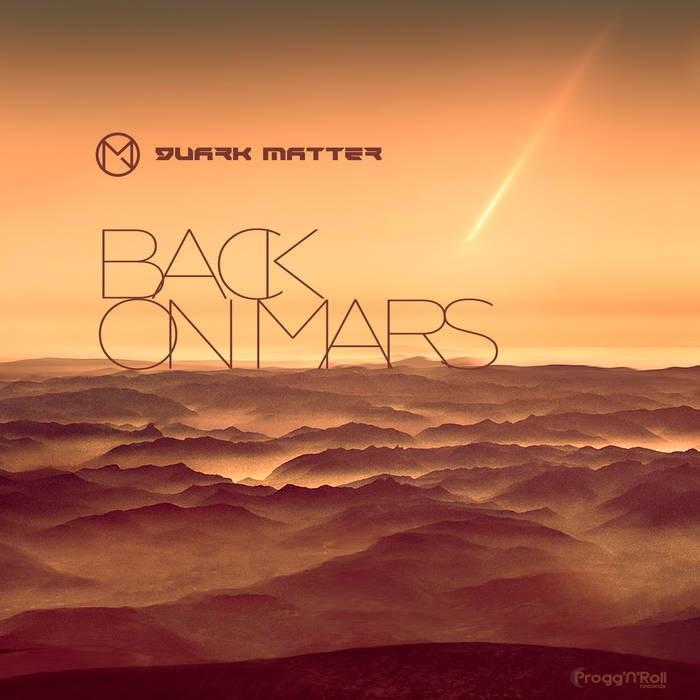 ProggNRoll Records - QUARK MATTER - Back On Mars