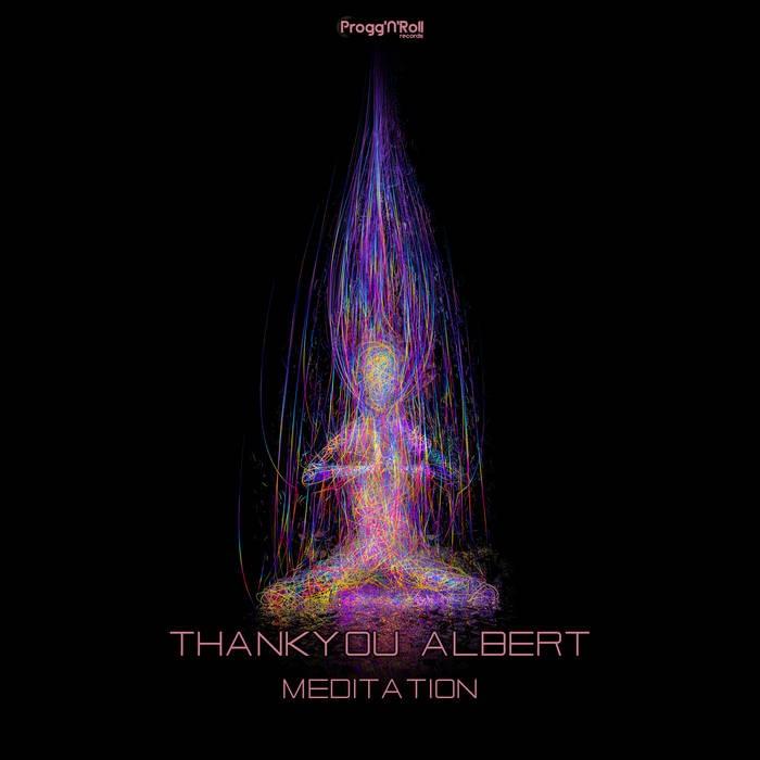 ProggNRoll Records - THANKYOU ALBERT - Meditation