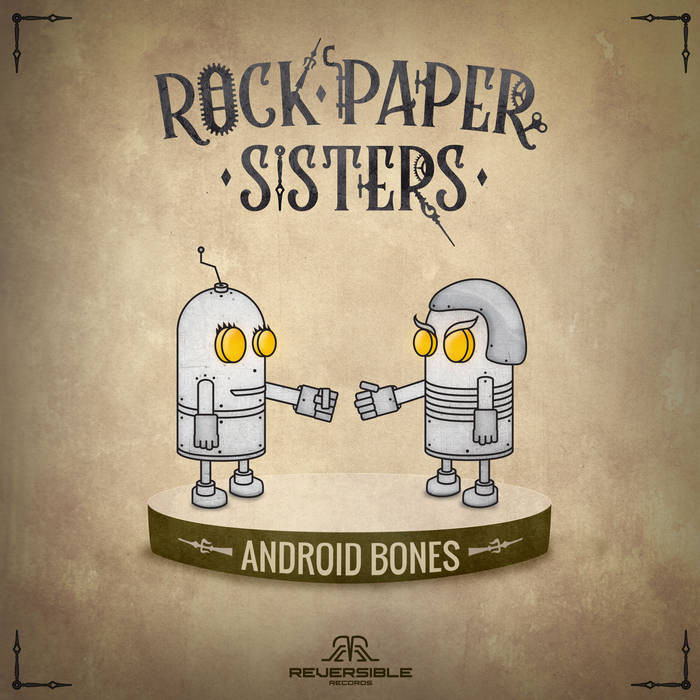 Reversible Records - ROCK PAPER SISTERS - Android Bones
