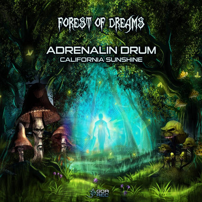 Goa Records - ADRENALIN DRUM, CALIFORNIA SUNSHINE - Forest Of Dreams
