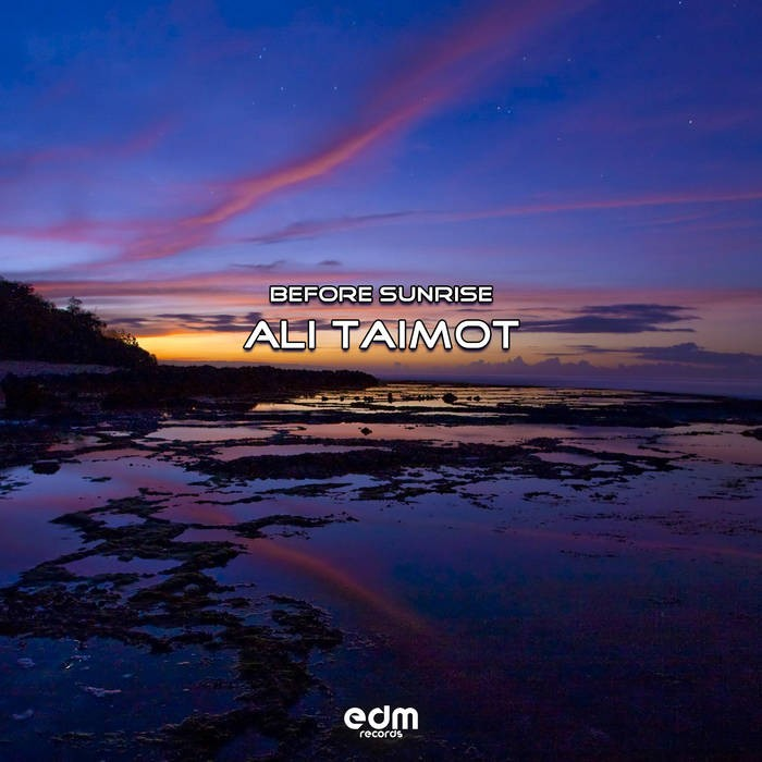 Edm Records - ALI TAIMOT - Before Sunrise