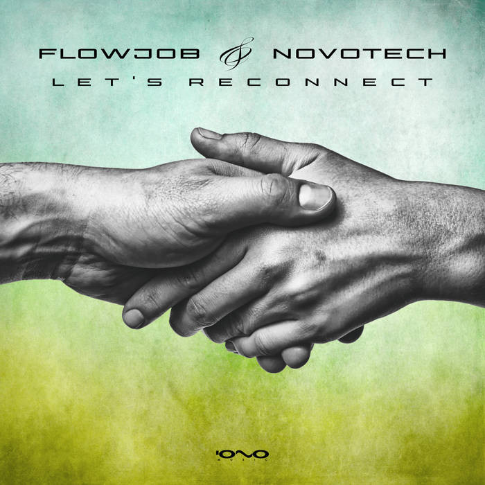 Iono Music - FLOWJOB, NOVOTECH - Let's Reconnect