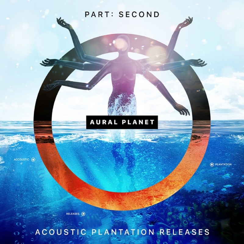 Aural Survive Records - AURAL PLANET - Part Second & Acoustic Plantation Releases