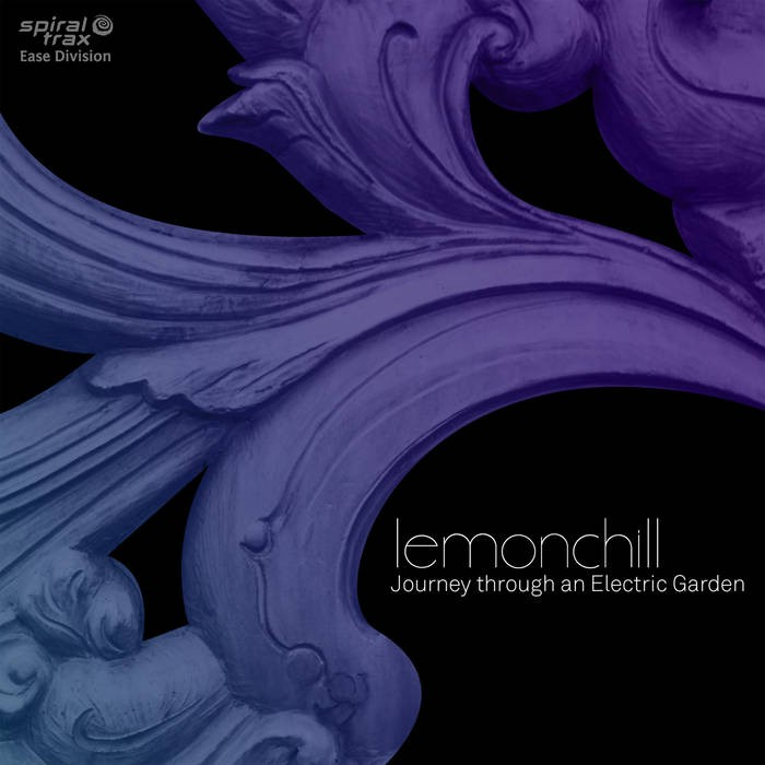 Spiral Trax Records - LEMONCHILL - Journey Through An Electric Garden