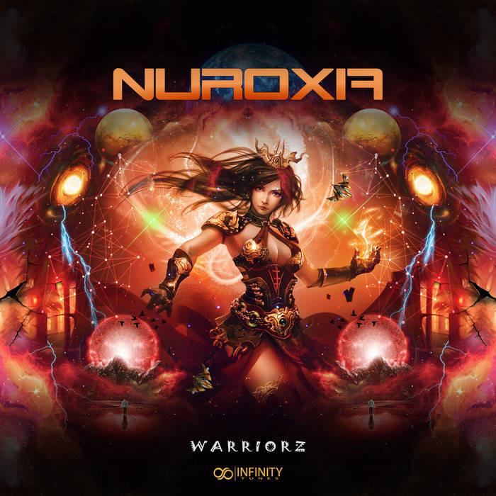 Infinity Tunes Records - NUROXIA - Warriorz