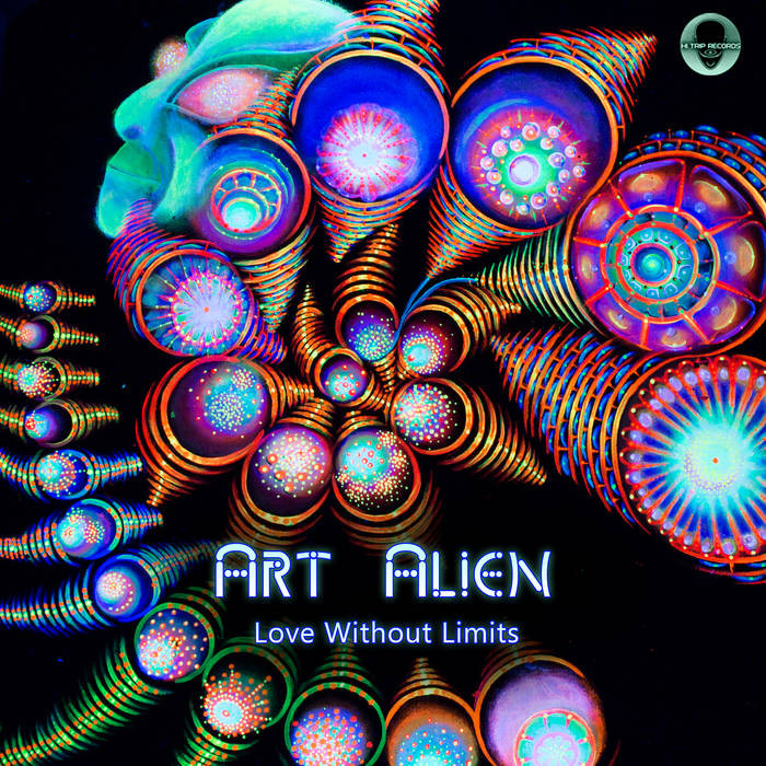 Hi-Trip Records - ART ALIEN - Love Without Limits