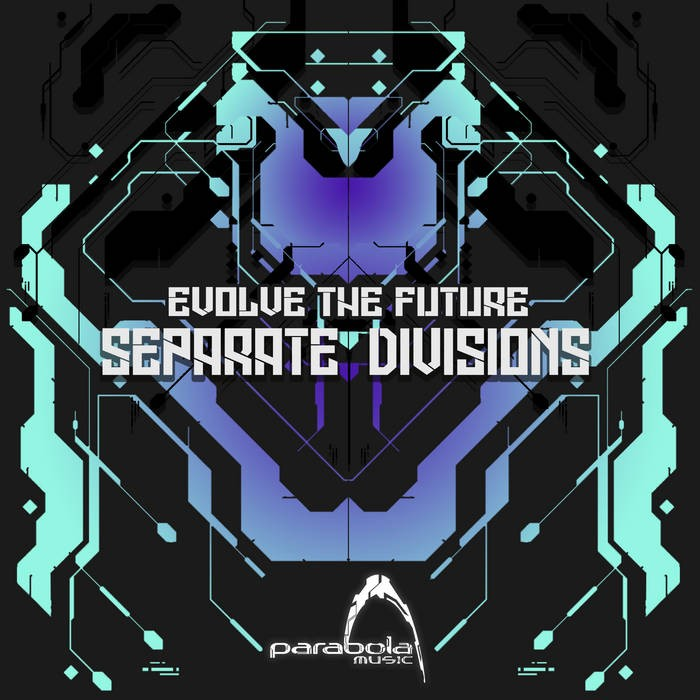 Parabola Music - EVOLVE THE FUTURE - Separate Divisions