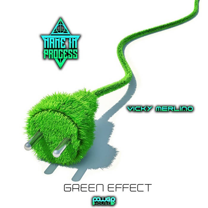 Power House - NAME IN PROCESS, VICKY MERLINO - Green Effect