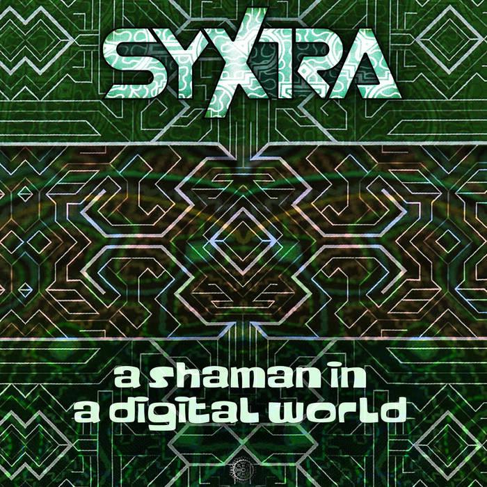 Antu Records - SYXTRA - A Shaman in a Digital World