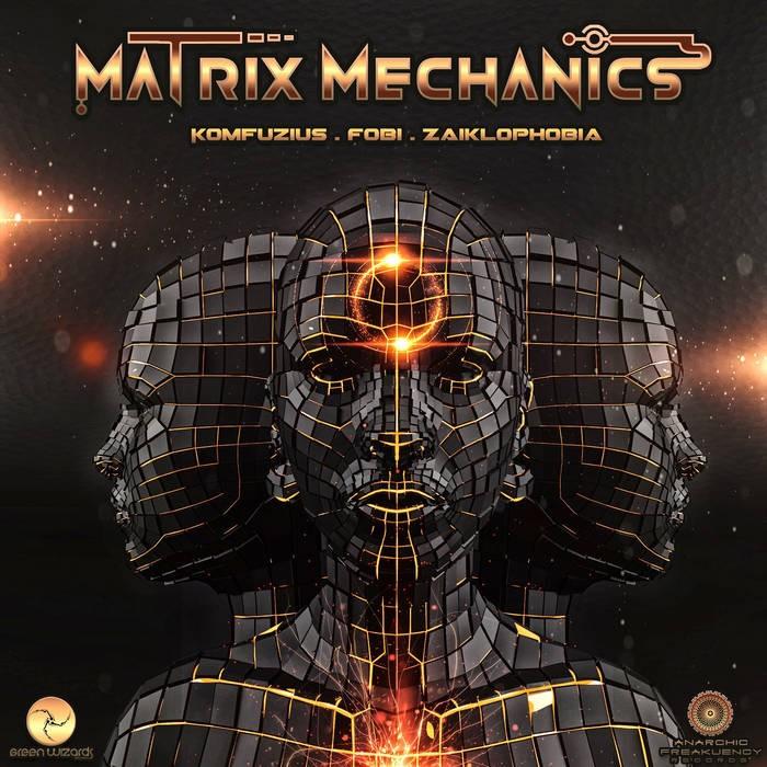 Green Wizards Records - KOMFUZIUS, FOBI, ZAIKLOPHOBIA - Matrix Mechanics