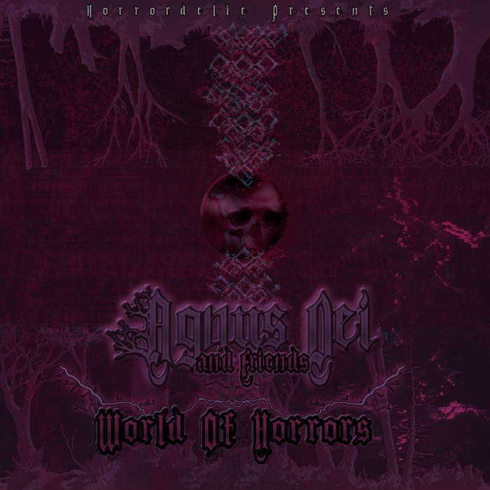Horrordelic Records - .Various - Agnus Dei and Friends: World Of Horrors