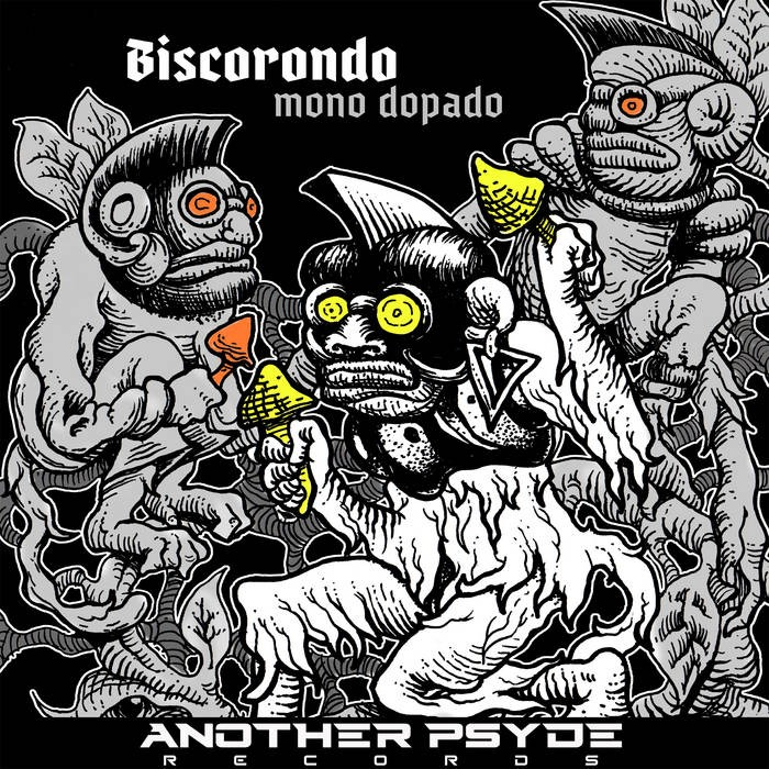 Another Psyde Records - BISCORONDO - Mono Dopado