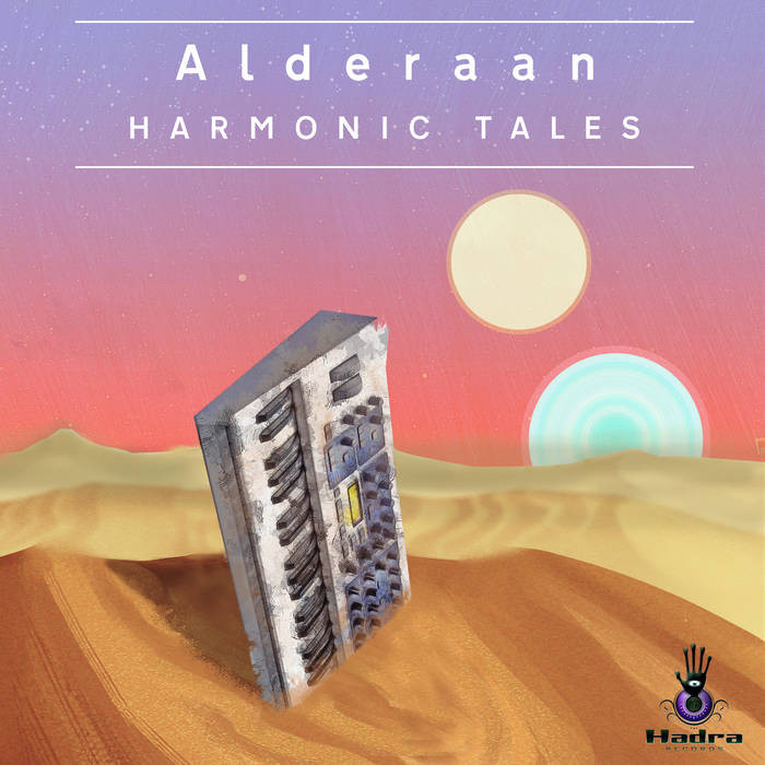 Hadra Records - ALDERAAN - Harmonic Tales