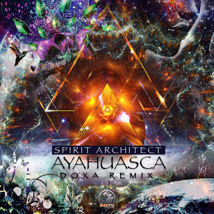 Dacru Records - SPIRIT ARCHITECT - Ayahuasca (Doxa Remix)